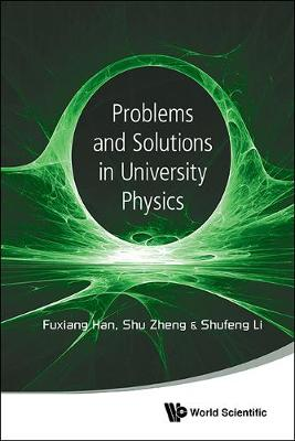 Problems And Solutions In University Physics: Newtonian Mechanics, Oscillations & Waves, Electromagnetism (Paperback)