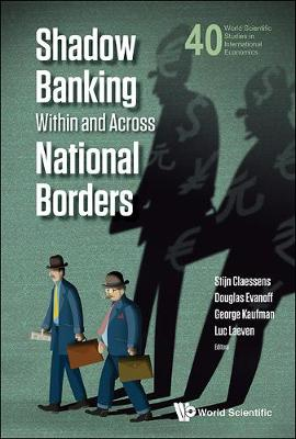 Shadow Banking Within And Across National Borders - World Scientific Studies in International Economics 40 (Hardback)