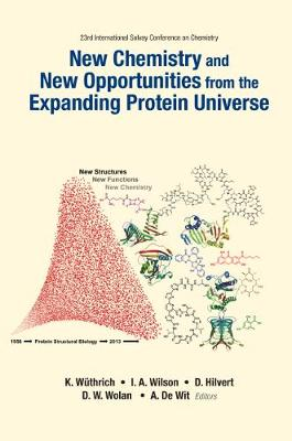 New Chemistry And New Opportunities From The Expanding Protein Universe - Proceedings Of The 23rd International Solvay Conference On Chemistry (Hardback)