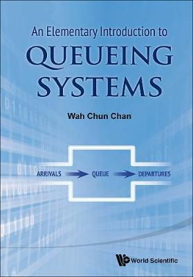 Elementary Introduction To Queueing Systems, An (Hardback)