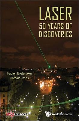Laser: 50 Years Of Discoveries (Hardback)