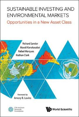 Sustainable Investing And Environmental Markets: Opportunities In A New Asset Class (Hardback)