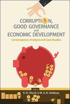 Corruption, Good Governance And Economic Development: Contemporary Analysis And Case Studies (Hardback)