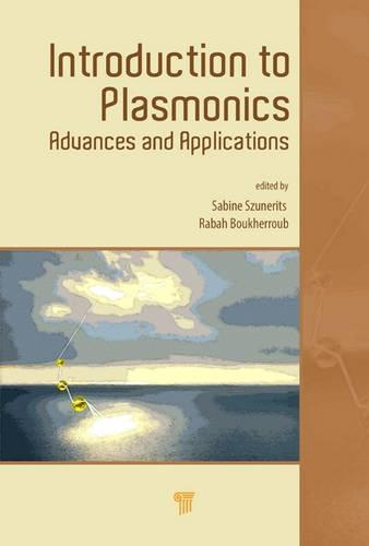 Introduction to Plasmonics: Advances and Applications (Hardback)