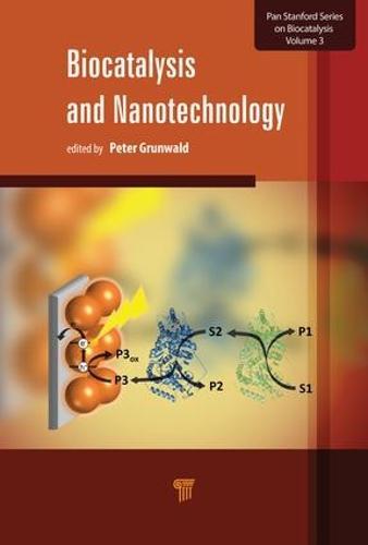 Biocatalysis and Nanotechnology - Pan Stanford Series on Biocatalysis (Hardback)