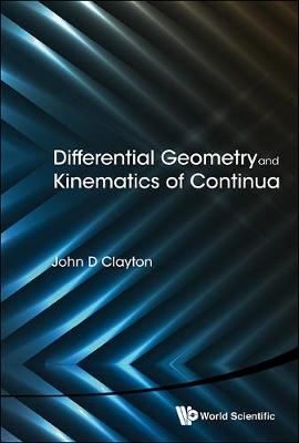 Differential Geometry And Kinematics Of Continua (Hardback)