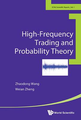 High-frequency Trading And Probability Theory - East China Normal University Scientific Reports 1 (Paperback)