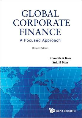 Global Corporate Finance: A Focused Approach (2nd Edition) (Hardback)