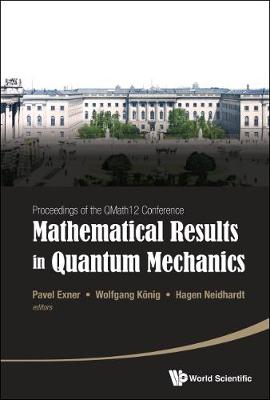 Mathematical Results In Quantum Mechanics - Proceedings Of The Qmath12 Conference (With Dvd-rom) (Hardback)
