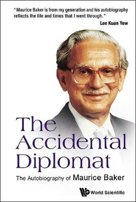 Accidental Diplomat, The: The Autobiography Of Maurice Baker (Hardback)