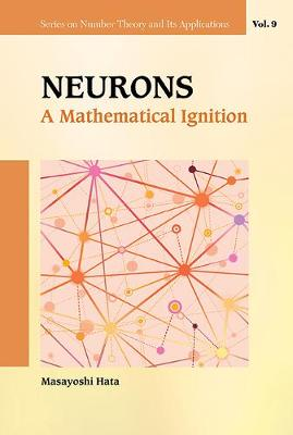 Neurons: A Mathematical Ignition - Series on Number Theory and Its Applications 9 (Hardback)