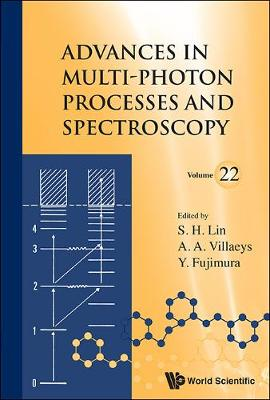 Advances In Multi-photon Processes And Spectroscopy, Volume 22 - Advances in Multi-Photon Processes and Spectroscopy 22 (Hardback)