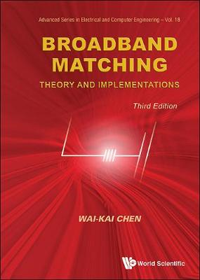 Broadband Matching: Theory And Implementations (Third Edition) - Advanced Series in Electrical & Computer Engineering 18 (Hardback)