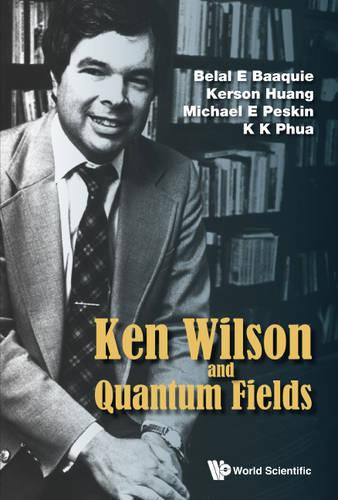 Ken Wilson Memorial Volume: Renormalization, Lattice Gauge Theory, The Operator Product Expansion And Quantum Fields (Paperback)