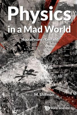Physics In A Mad World (Hardback)