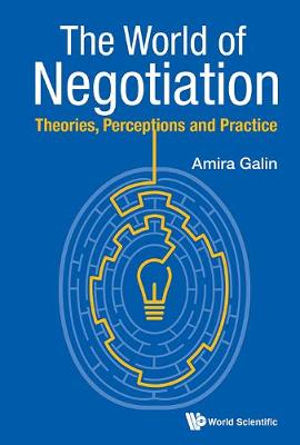 World Of Negotiation, The: Theories, Perceptions And Practice (Hardback)