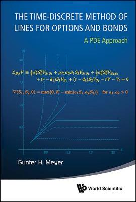 Time-discrete Method Of Lines For Options And Bonds, The: A Pde Approach (Hardback)