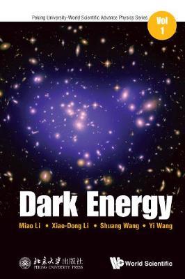 Dark Energy - Peking University-world Scientific Advanced Physics Series 1 (Hardback)