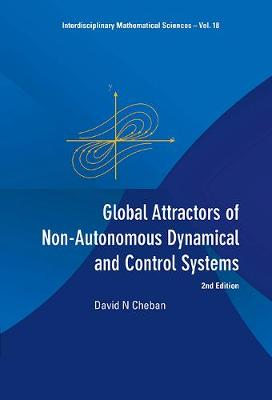Global Attractors Of Non-autonomous Dynamical And Control Systems (2nd Edition) - Interdisciplinary Mathematical Sciences 18 (Hardback)