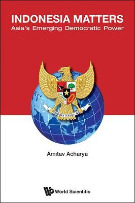 Indonesia Matters: Asia's Emerging Democratic Power (Paperback)