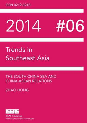 The South China Sea and China-ASEAN Relations - Trends in Southeast Asia (Paperback)