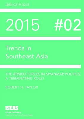 The Armed Forces in Myanmar Politics: A Terminating Role? (Hardback)