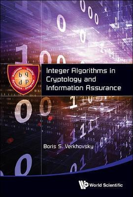 Integer Algorithms In Cryptology And Information Assurance (Hardback)