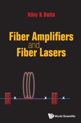 Fiber Amplifiers And Fiber Lasers (Hardback)