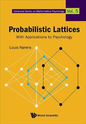 Probabilistic Lattices: With Applications To Psychology - Advanced Series on Mathematical Psychology 5 (Hardback)