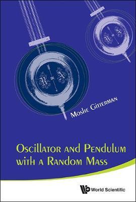Oscillator And Pendulum With A Random Mass (Hardback)