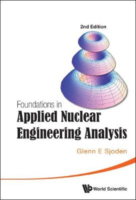 Foundations In Applied Nuclear Engineering Analysis (2nd Edition) (Hardback)