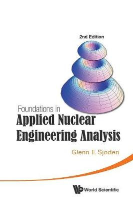 Foundations In Applied Nuclear Engineering Analysis (2nd Edition) (Paperback)