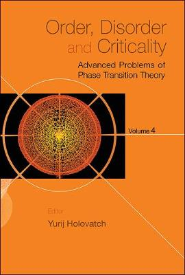 Order, Disorder And Criticality: Advanced Problems Of Phase Transition Theory - Volume 4 (Hardback)