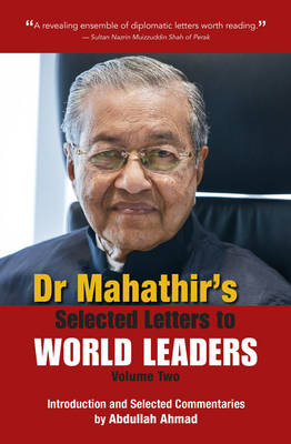 Dr. Mahathir's Selected Letters to World Leaders: Volume 2 (Paperback)