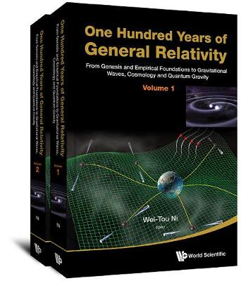 One Hundred Years Of General Relativity: From Genesis And Empirical Foundations To Gravitational Waves, Cosmology And Quantum Gravity (In 2 Volumes) (Hardback)