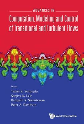 Advances In Computation, Modeling And Control Of Transitional And Turbulent Flows (Hardback)