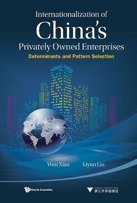 Internationalization Of China's Privately Owned Enterprises: Determinants And Pattern Selection (Hardback)