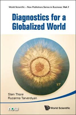 Diagnostics For A Globalized World - World Scientific-Now Publishers Series in Business 7 (Hardback)
