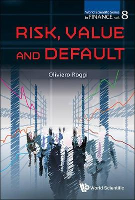 Risk, Value And Default - World Scientific Series in Finance 8 (Hardback)