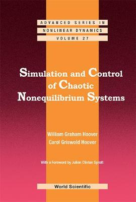 Simulation And Control Of Chaotic Nonequilibrium Systems: With A Foreword By Julien Clinton Sprott - Advanced Series in Nonlinear Dynamics 27 (Hardback)