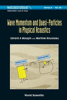 Wave Momentum And Quasi-particles In Physical Acoustics - World Scientific Series on Nonlinear Science Series A 88 (Hardback)