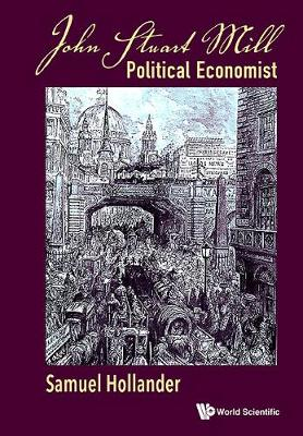 John Stuart Mill: Political Economist (Hardback)