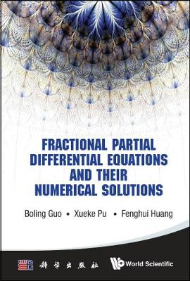 Fractional Partial Differential Equations And Their Numerical Solutions (Hardback)