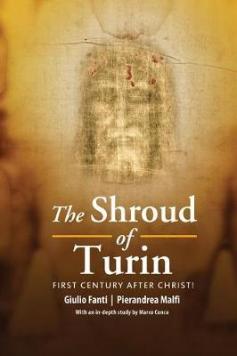 The Shroud of Turin: First Century after Christ! (Hardback)