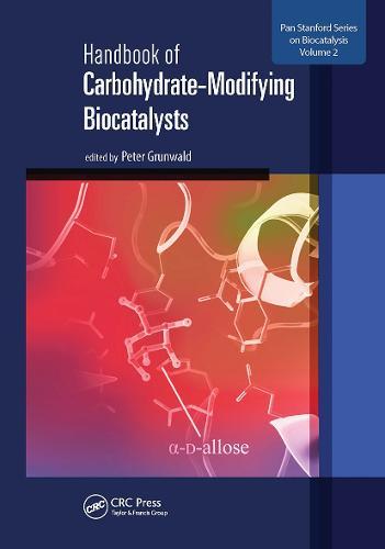 Handbook of Carbohydrate-Modifying Biocatalysts - Pan Stanford Series on Biocatalysis (Hardback)