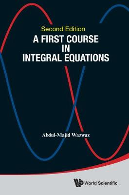 First Course In Integral Equations, A (Hardback)
