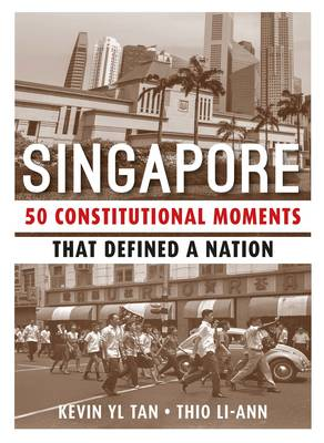 Singapore: 50 Constitutional Moments That Defined a Nation 2015 (Paperback)