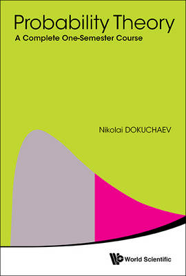 Probability Theory: A Complete One-Semester Course (Paperback)