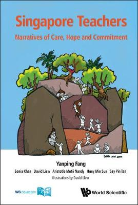 Singapore Teachers: Narratives Of Care, Hope And Commitment (Paperback)