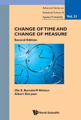 Change Of Time And Change Of Measure - Advanced Series on Statistical Science & Applied Probability 21 (Hardback)